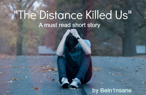 Distance killed us